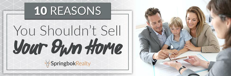 Reasons not to sell your own home