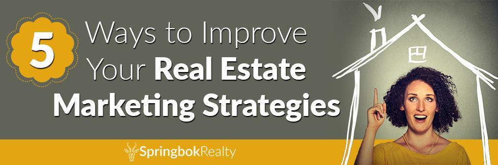 Ways to Improve Your Real Estate Marketing