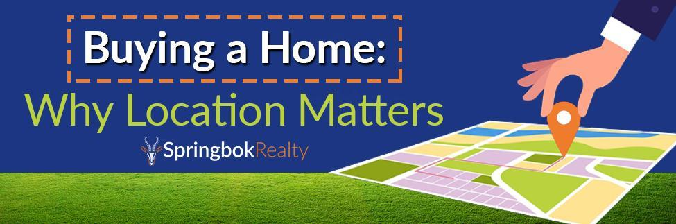 Why location matters when buying a home