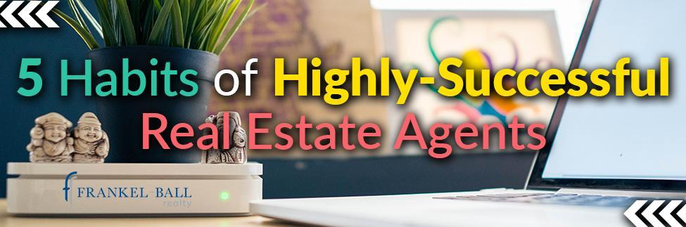 Five Habits of a Successful Real Estate Agent