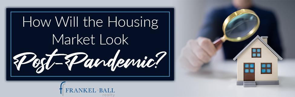 Housing Market Post Pandemic
