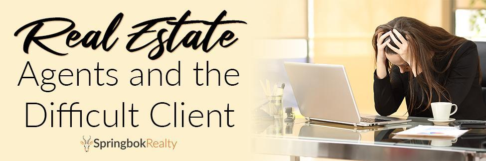 Real Estate and the Difficult Client