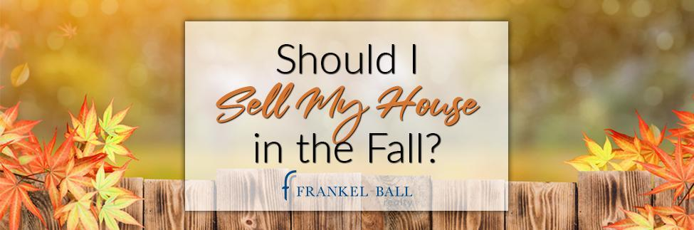 Should I Sell my Home in the Fall