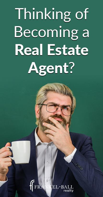 Thinking of becoming a real estate agent