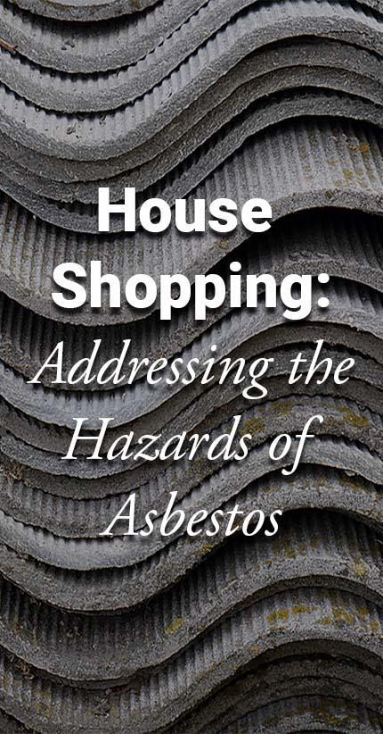 House Shopping and Asbestos